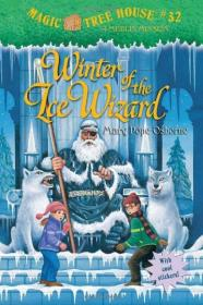 Magic Tree House #32:Winter of the Ice Wizard