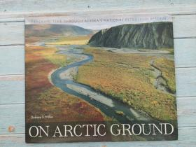 On Arctic Ground: Tracking Time Trough Alaska's National Petroleum Reserve