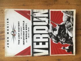 Verdun : the lost history of the most important battle of World War I, 1914-1918 ( 第一次世界大战中著名战役——凡尔登战役 )【英文原版】