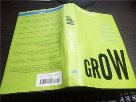 Grow: How Ideals Power Growth and Profit at the Worlds Greatest Companies 2011年 毛边本 小16开硬精装 原版英法德意等外文书 现货