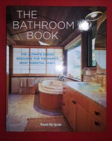 The Bathroom Book: The Ultimate Design Resource for the Home's Most Essential Space (英语) 精装大16开