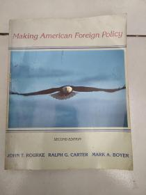 Making American Foreign Policy 制定美国外交政策(SECOND EDITION)平装16开  有少量勾画 有点水渍印