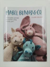 Mabel Bunny & Co 15 loveable animals to crochet using chunky yarn