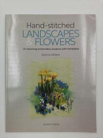 Hand-stitched Landscapes & Flowers: 10 charming embroidery projects with templates 手工缝制风景和花卉