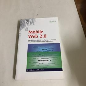 Mobile Web 2.0: The Innovators Guide to Developing and Marketing Next Generation Wireless/mobile Applications