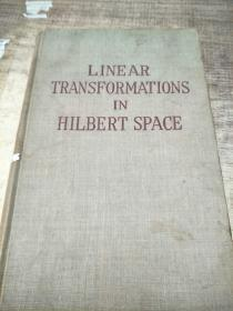 L INE AR TRANSFORMATIONS IN HILBERT SPACE