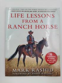 Life Lessons from a Ranch Horse: 6 Fundamentals of Training Horses--And Yourself  牧场马的生活课程:训练马的6个基本要素