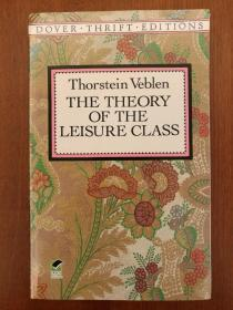 The Theory of the Leisure Class  (Dover Thrift Editions, unabridged)(简装书,再生纸印制)(进口原装正版)