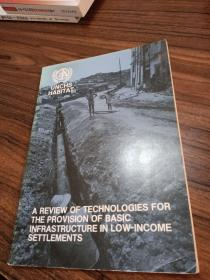A REVIEW OF TECHNOLOGIES FOR THE PROVISION OF BASIC INFRASTRUCTURE IN LOW-INCOME SETTLEMENTS低收入定居点基础设施提供技术综述