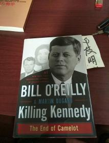 Killing Kennedy The End of Camelot 杀害肯尼迪:卡米洛特的结束) 英文原版 精装
