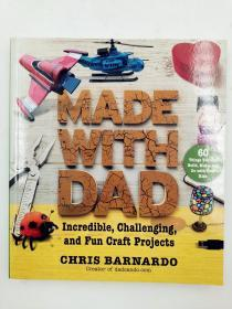 Made with Dad: Incredible, Challenging, and Fun Craft Projects