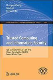 Trusted Computing and Information Security 9789811359125