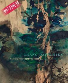张大千画册 Chang Dai-chien: Painting from Heart to Hand