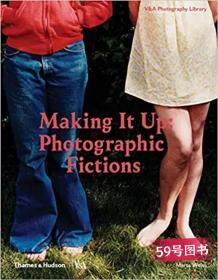 现货原版Making It Up: Photographic Fictions 艺术摄影画册