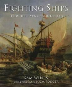 Fighting Ships: From the Ancient World to 1750 英文原版  Sam Willis  山姆·威利斯 战舰图文史  从古代到1750年
