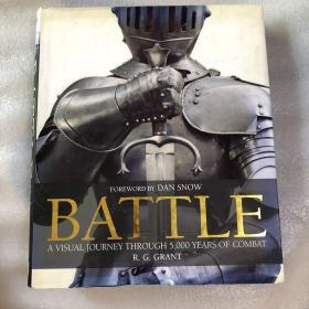 FOREWORD BY DAN SNOW(BATTLE) A VISUAL JOURNEY THROUGH 5,000 YEARS OF COMBAT R. G. GRA