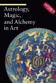 【预订】进口英文原版Astrology, Magic, and Alchemy in Art...