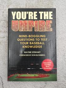 Youre the Umpire: 162 Scenarios to Test Your Baseball Knowledge