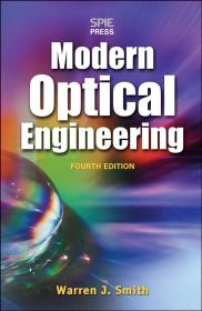 预订2周到货 Modern Optical Engineering, 4th Ed.: The Design of Optical Systems 英文原版  现代光学工程(原著第4版)沃伦 J. 史密斯  Warren J. Smith