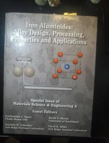 Iron Aluminides:Alloy Design,Processing, Properties and Applications