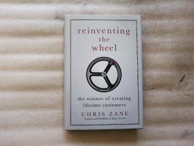 Reinventing the Wheel:the science of creating lifetime customers重塑車輪:創造終身客戶的科學【精裝,英文原版】首頁有寫字