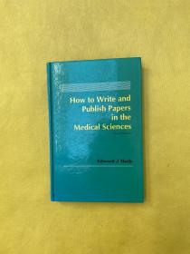 How to write and publish papers in the medical sciences(精装)如何撰写和发表医学论文