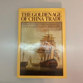 THE GOLDEN AGE OF CHINA TRADE