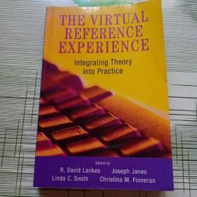 The Virtual Reference Experience: Integrating Theory into Practice 原版
