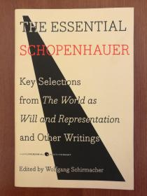 The Essential Schopenhauer: Key Selections from The World As Will & Representation & Other Writings (进口原版,国内现货)