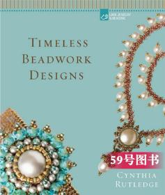 Timeless Beadwork Designs by Cynthia Rutledge珠饰设计书