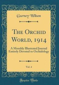 The Orchid World, 1914, Vol. 4-《兰花世界》,1914年,第4卷