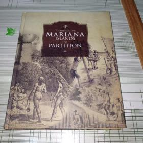 HISTORY OF THE  MARIANA  ISLANDS  TO  PARTITION马里亚纳群岛的历史划分