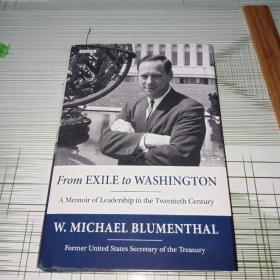 From EXILE  to WASHINGTON  A Memoir of Leadership in  the Twentieth Century 原版精装