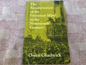 The Secularisation of the European Mind in the Nineteenth Century 19世纪欧洲思想的世俗化,1975 剑桥首版,九品,孔网唯一