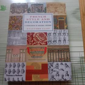 FRENCH  STYLE AND  DECORATION  A SOURCEBOOK OF ORIGINAL DESIGNS法式风格与装饰原创设计资料