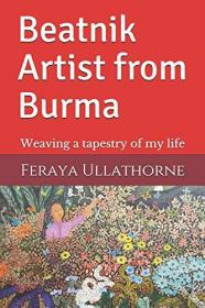 Beatnik Artist from Burma: Weaving a tapestry of my life