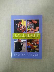 TRAVEL HEALTHY The Smart Traveler's Guide to Staying Well Anywhere