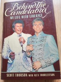 Behind The Candelabra: MY LIFE WITH LIBERACE 精装带书衣