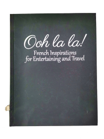 Ooh la la ! French Inspirations for Entertaining and Travel ( Middle English)