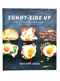 Sunny Side Up: Pastry: A Cookbook: More Than 100 Breakfast & Brunch Recipes from the Essential Egg to the Perfect Pastry: A Cookbook