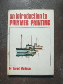 an introduction to POLYMER PAINTING