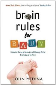 Brain Rules for Baby:How to Raise a Smart and Happy Child