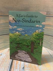 新辛达林语粉丝指南A Fan's Guide to Neo-Sindarin : A Textbook for the Elvish of Middle-earth