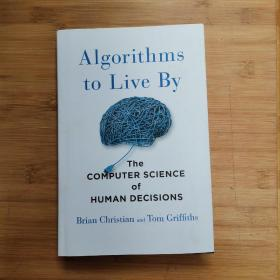 Algorithms to Live By: The Computer Science of Human Decisio