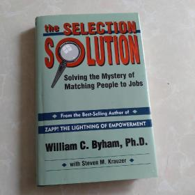 The selection solution Solving the mystery matching people to jobs