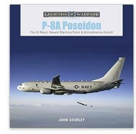 P-8A Poseidon: The US Navy's Newest Maritime Patrol & Antisubmarine Aircraft