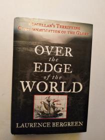 Over the Edge of the World: Magellans Terrifying Circumnavigation of the Globe 【原版英文毛边书】越过世界的边缘:麦哲伦可怕的环球航行