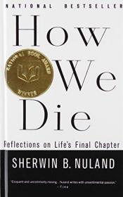 How We Die: Reflections on Lifes Final Chapter-我们如何死去:对生命的反思最后一章