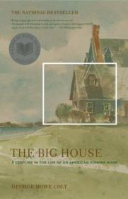 B00150D6QY The Big House: A Century in the Life of an American Summer Home-大房子:美国避暑别墅生活的一个世纪
