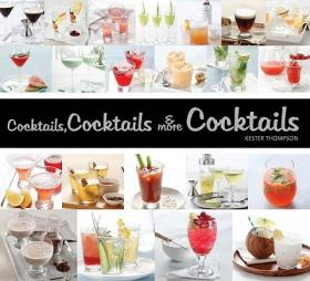Cocktails, Cocktails, and More Cocktails 9781936140534